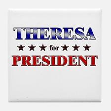 THERESA for president Tile Coaster