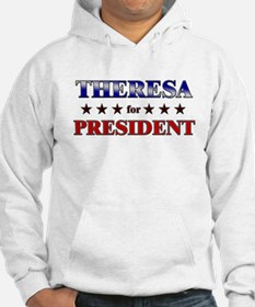 THERESA for president Hoodie