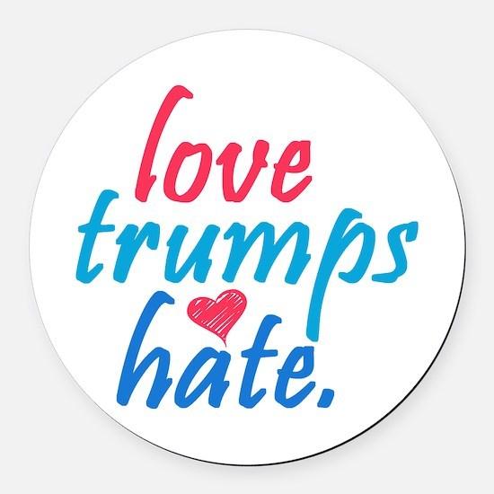 love trumps hate Round Car Magnet
