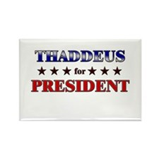 THADDEUS for president Rectangle Magnet