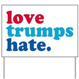 Hillary 2016 california pride love trumps hate Yard Signs