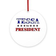 TESSA for president Ornament (Round)