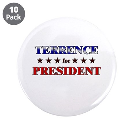 """TERRENCE for president 3.5"""" Button (10 pack)"""