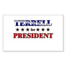 TERRELL for president Rectangle Decal