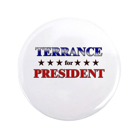 "TERRANCE for president 3.5"" Button"