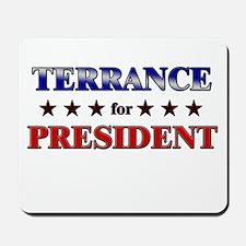 TERRANCE for president Mousepad