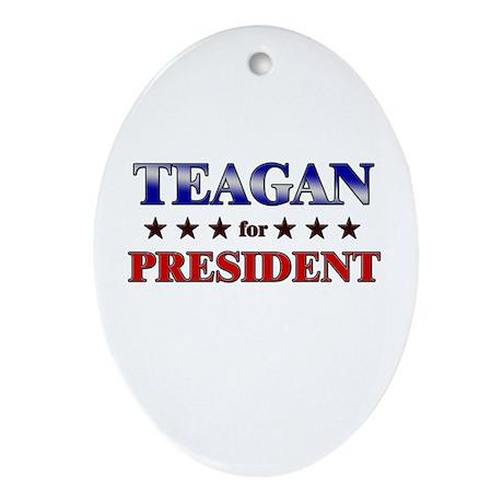 TEAGAN for president Oval Ornament