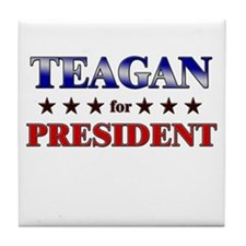 TEAGAN for president Tile Coaster