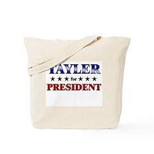 TAYLER for president Tote Bag