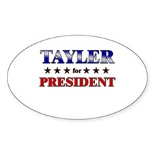 TAYLER for president Oval Decal