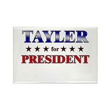 TAYLER for president Rectangle Magnet