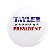 "TAYLER for president 3.5"" Button"