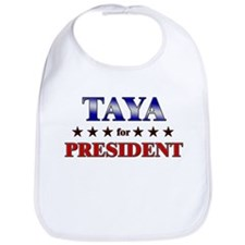 TAYA for president Bib