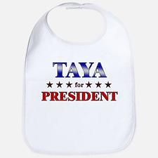 TAYA for president Bib