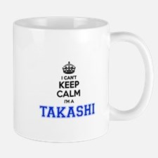 I can't keep calm Im TAKASHI Mugs