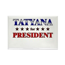 TATYANA for president Rectangle Magnet