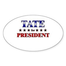 TATE for president Oval Decal