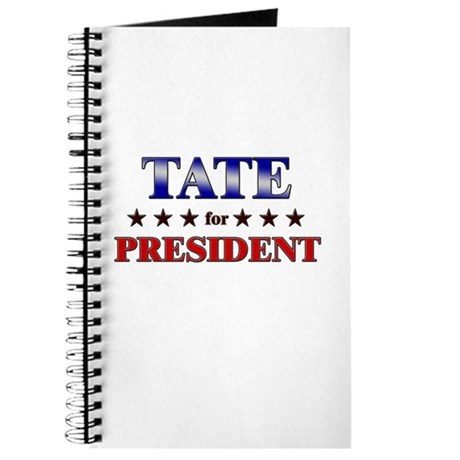 TATE for president Journal