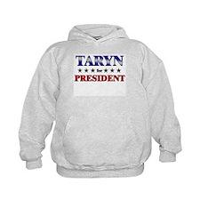 TARYN for president Hoody