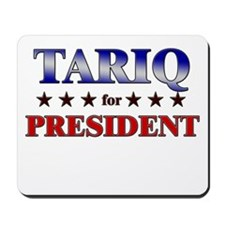 TARIQ for president Mousepad