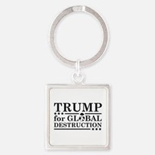 Trump For Global Destruction Square Keychain