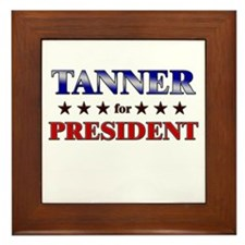 TANNER for president Framed Tile