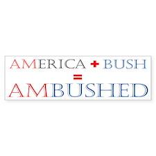 America + Bush = Ambushed (Sticker)
