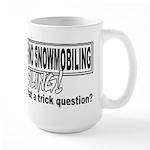 Trick Question Large Mug