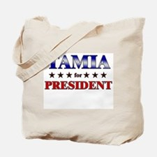 TAMIA for president Tote Bag