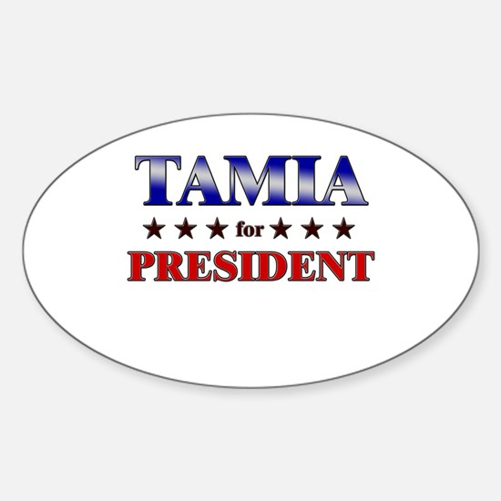 TAMIA for president Oval Decal