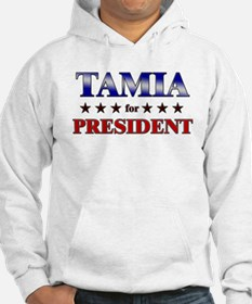 TAMIA for president Hoodie