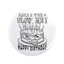 "Blow Me Birthday 3.5"" Button"