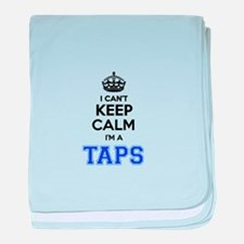 I can't keep calm Im TAPS baby blanket