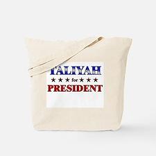 TALIYAH for president Tote Bag