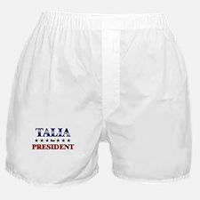 TALIA for president Boxer Shorts