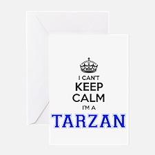 I can't keep calm Im TARZAN Greeting Cards