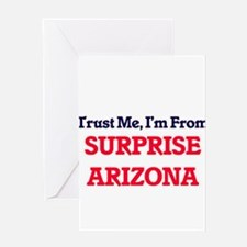 Trust Me, I'm from Surprise Arizona Greeting Cards