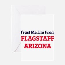 Trust Me, I'm from Flagstaff Arizon Greeting Cards