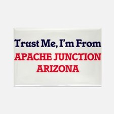 Trust Me, I'm from Apache Junction Arizona Magnets