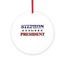 STEPHON for president Ornament (Round)