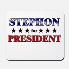 STEPHON for president Mousepad