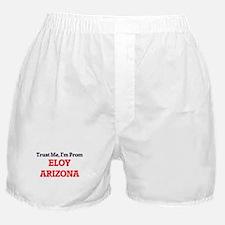 Trust Me, I'm from Eloy Arizona Boxer Shorts