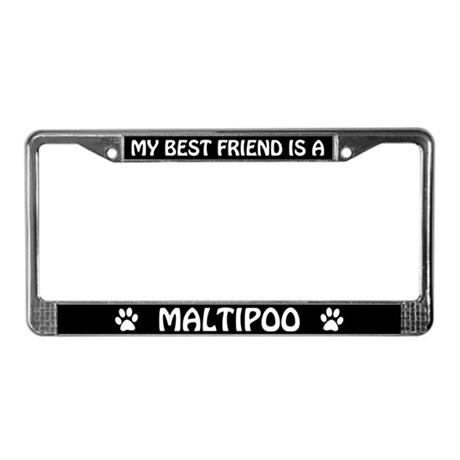 My Best Friend Is A Maltipoo License Plate Frame