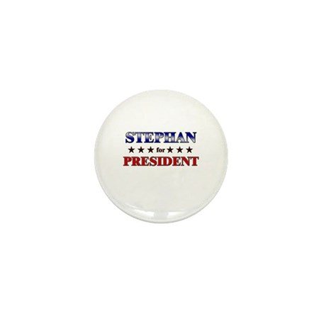 STEPHAN for president Mini Button (10 pack)