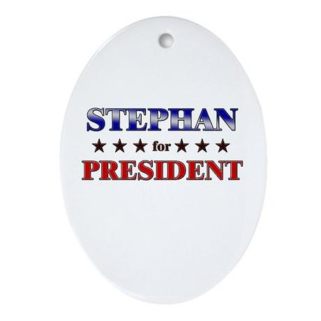 STEPHAN for president Oval Ornament