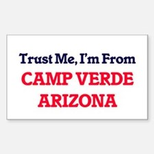 Trust Me, I'm from Camp Verde Arizona Decal