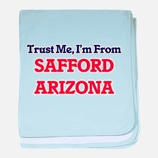 Trust Me, I'm from Safford Arizona baby blanket