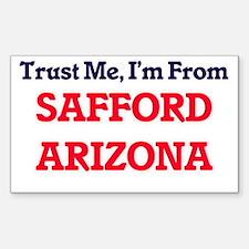 Trust Me, I'm from Safford Arizona Decal