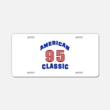 American Classic 95 Birthda Aluminum License Plate