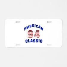 American Classic 94 Birthda Aluminum License Plate